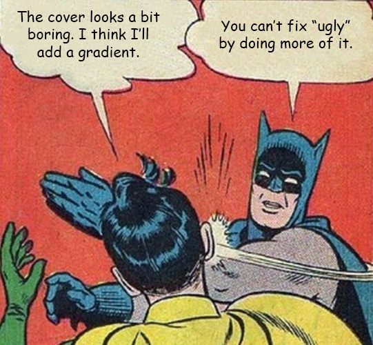 Batman: You can't fix ugly with more