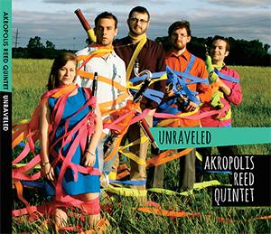 Akropolis Reed Quintet - Unraveled