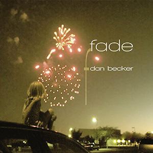 Dan Becker—Fade