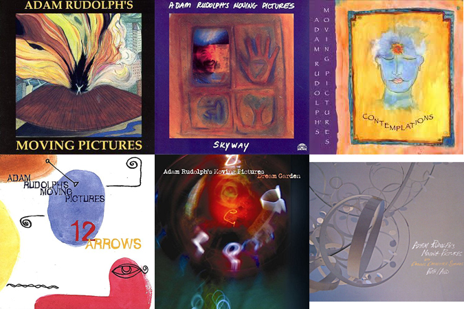 Covers of the six commercially released CDs of Adam Rudolph's Moving Pictures